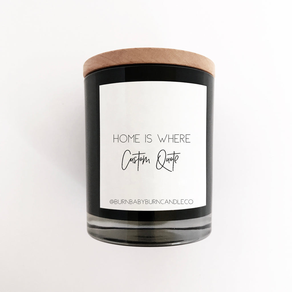 Home Is Where - Customisable Quote, BLACK