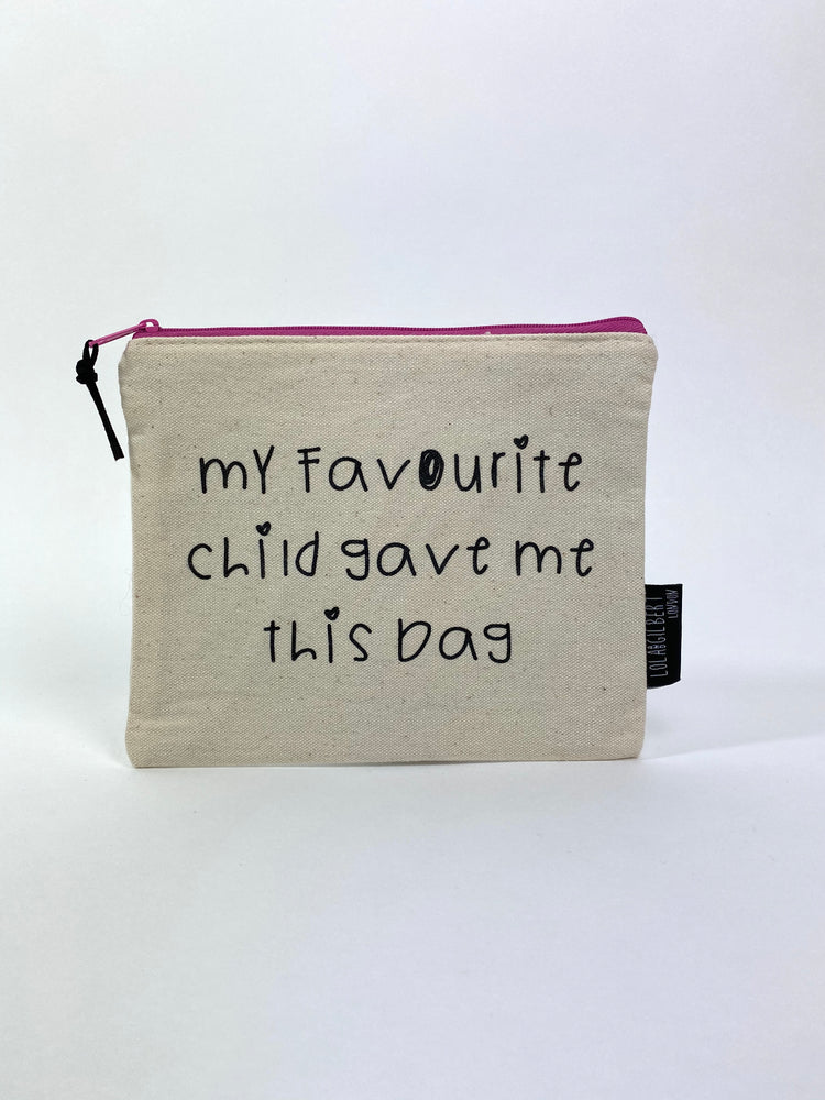 Pretty Vacant small canvas makeup bag with writing 'my favourite child gave me this bag'