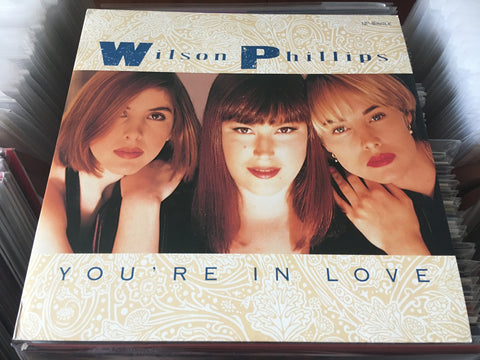 "Wilson Phillips - You're In Love 12"" Single 45rpm (Out Of Print) (Graded:NM/NM)"