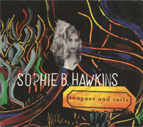 Sophie B. Hawkins - Tongues And Tails Digipak Sample (Out Of Print) (Graded:EX/NM)
