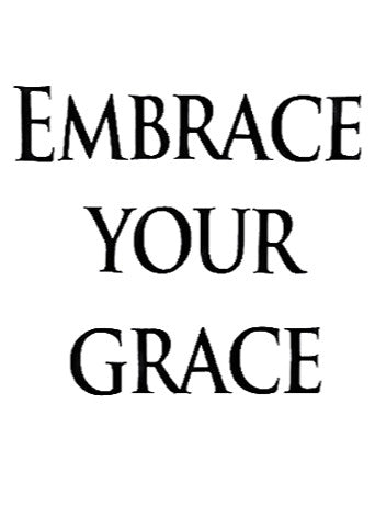 """Embrace Your Grace"" Short Sleeve Tee"