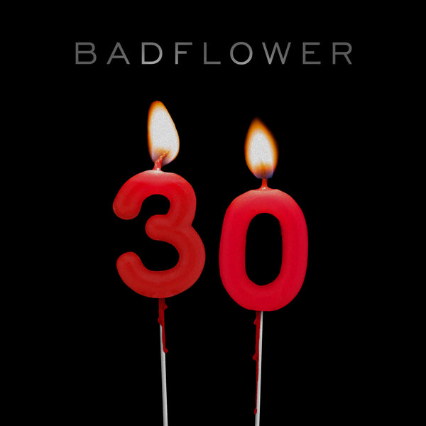 "Badflower - ""30"" - Digital Download"