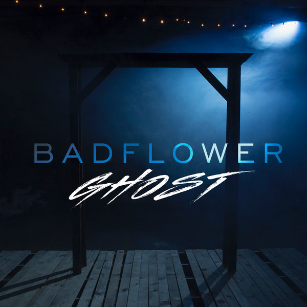 Badflower - Ghost - Digital Download