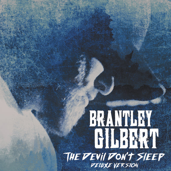 Brantley Gilbert - The Devil Don't Sleep (Deluxe CD)
