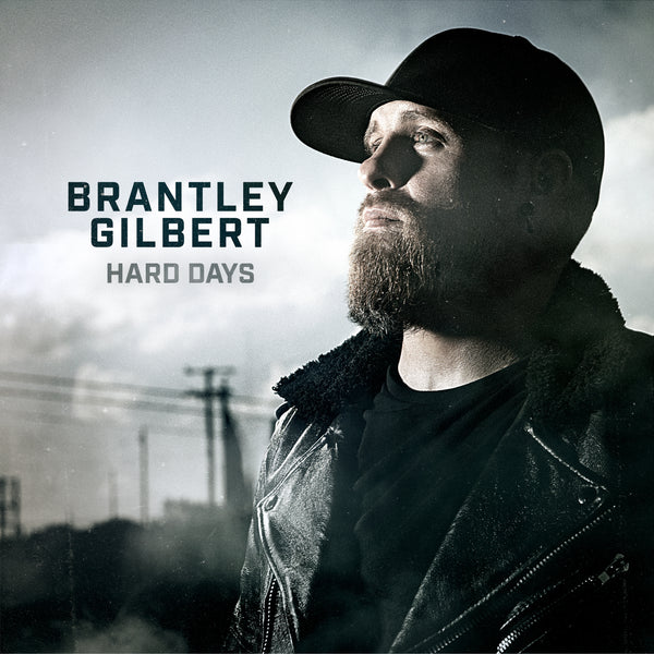 "Brantley Gilbert - ""Hard Days"" - Digital Download"