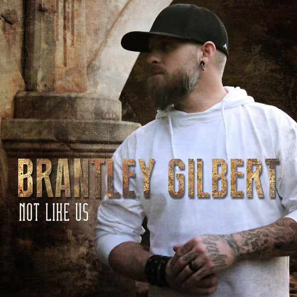 Brantley Gilbert - Not Like Us - Digital Download