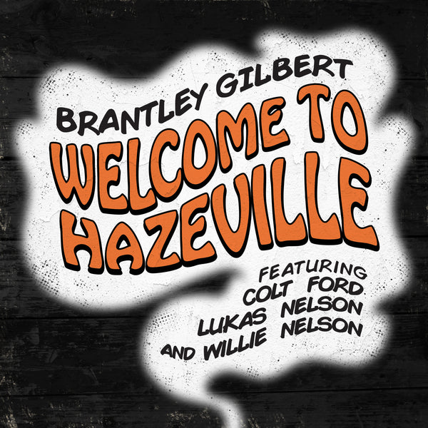 Brantley Gilbert - Welcome to Hazeville - Digital Download