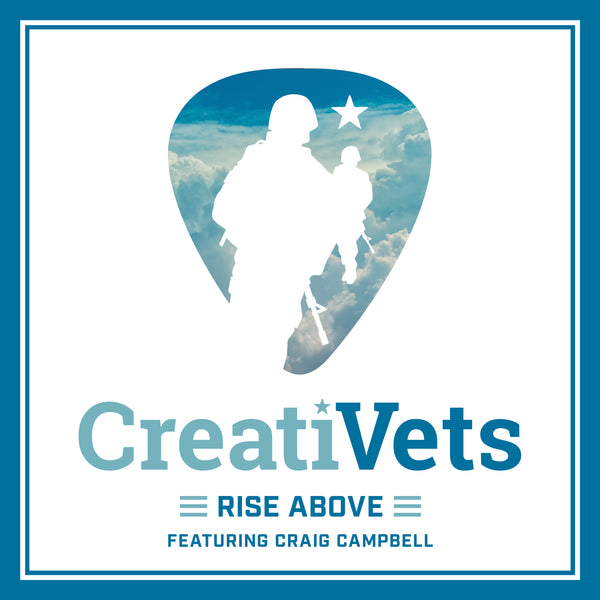 "CreatiVets ft. Craig Campbell - ""Rise Above"" - Digital Download"
