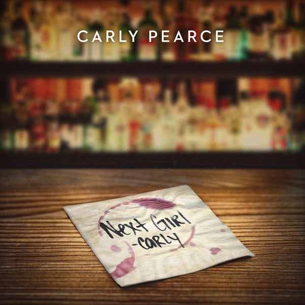 "Carly Pearce - ""Next Girl"" - Digital Download"