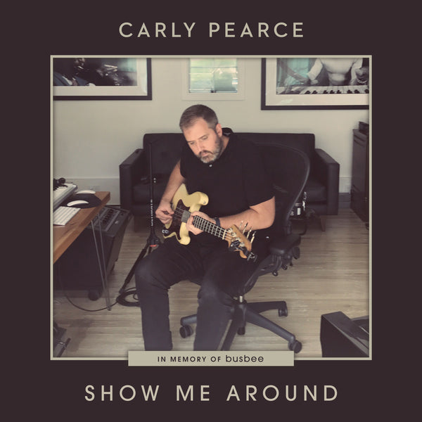 "Carly Pearce - ""Show Me Around"" - Digital Download"