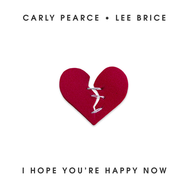 Carly Pearce, Lee Brice - I Hope You're Happy Now - Digital Download