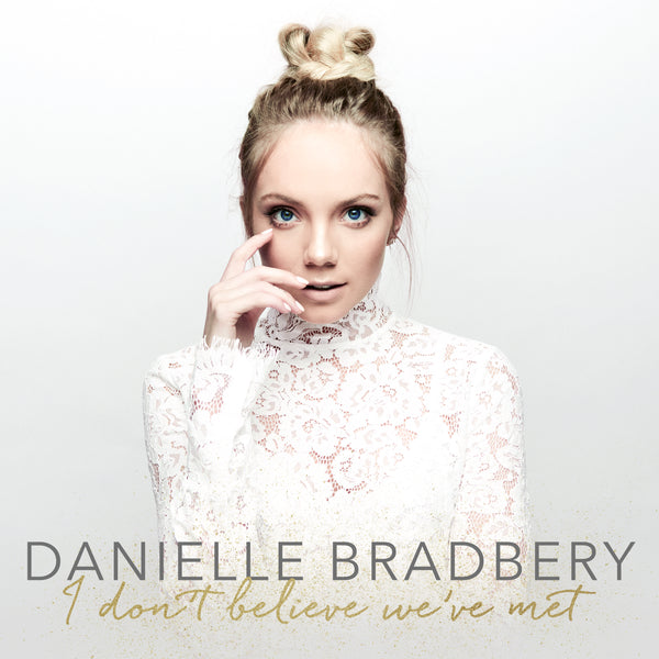 Danielle Bradbery - I Don't Believe We've Met - Digital