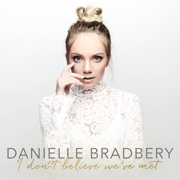 Danielle Bradbery - I Don't Believe We've Met - CD