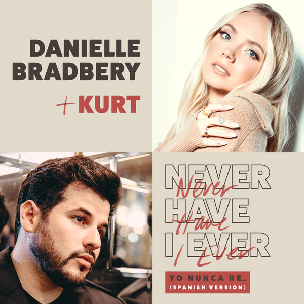 "Danielle Bradbery, KURT- ""Never Have I Ever (Yo Nunca He... / Spanish Version)"" - Digital Download"