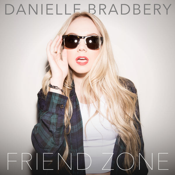 Danielle Bradbery - Friend Zone -  Digital Single