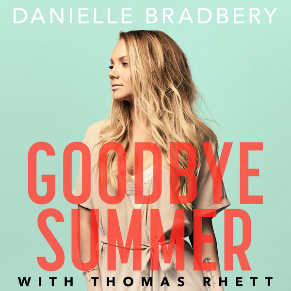 Danielle Bradbery, Thomas Rhett - Goodbye Summer - Digital Download