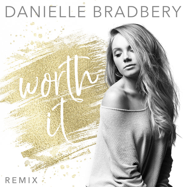 Danielle Bradbery - Worth It (Remix) - Digital Download