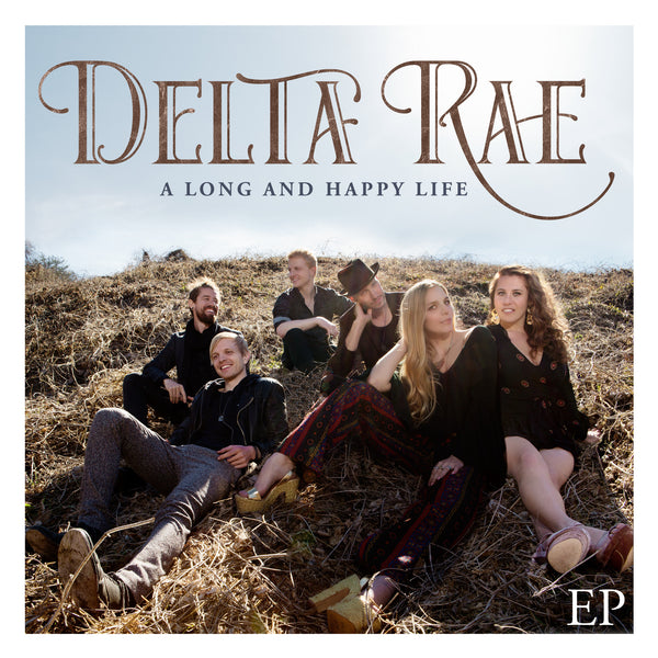 Delta Rae - A Long And Happy Life EP - Digital