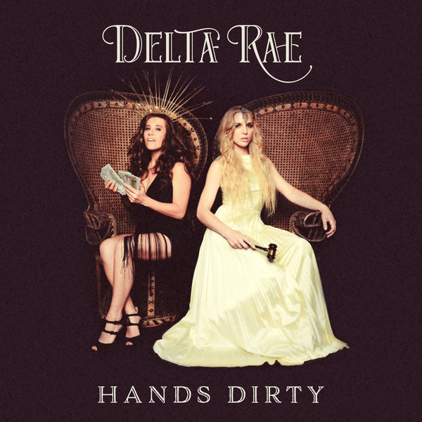 "Delta Rae - ""Hands Dirty"" - Digital Download"