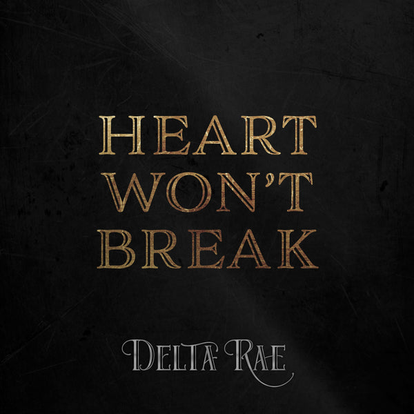 Delta Rae - Heart Won't Break - Digital Download
