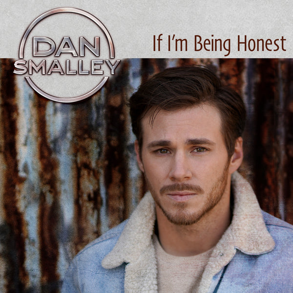 Dan Smalley - If I'm Being Honest - Digital Download