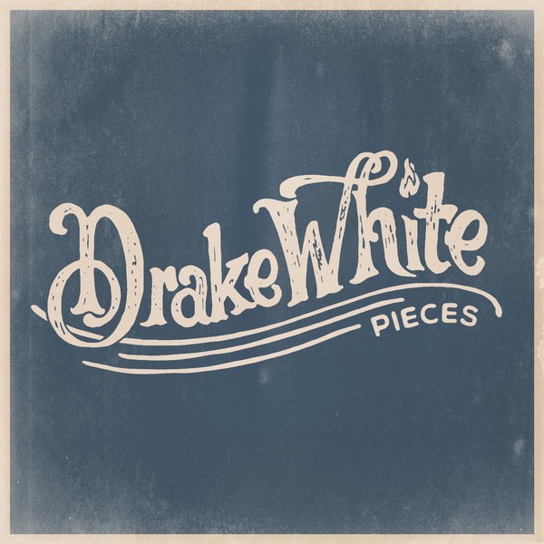 Drake White - Pieces EP - Digital Download