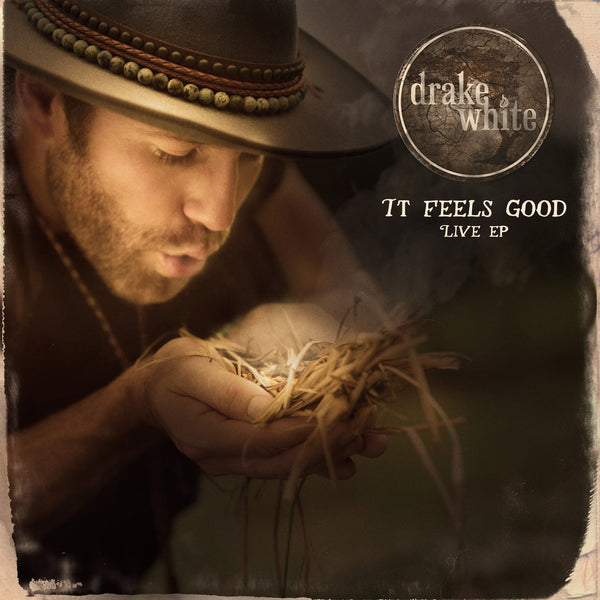 Drake White - It Feels Good - Live EP