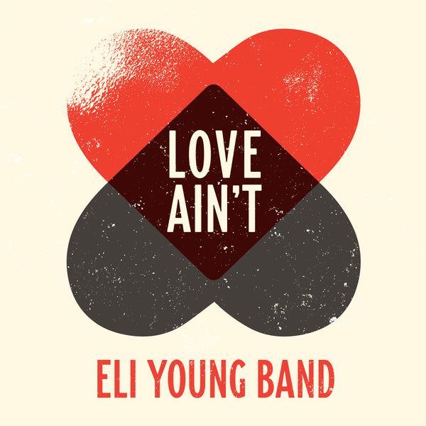 Eli Young Band - Love Ain't - Digital Download