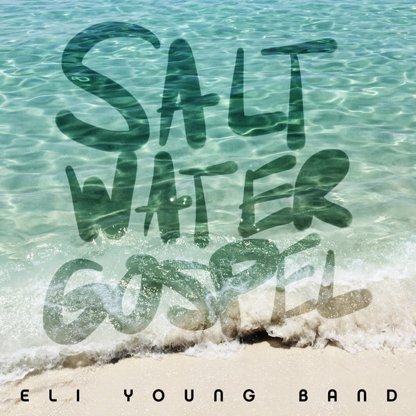 Eli Young Band - Saltwater Gospel - Digital Single