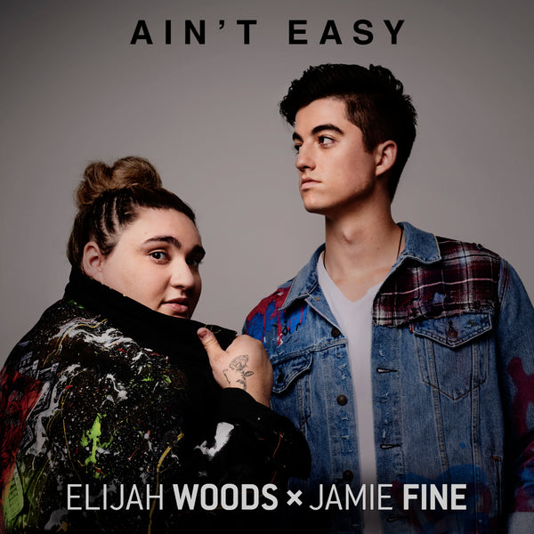 Elijah Woods x Jamie Fine - Ain't Easy - Digital Download