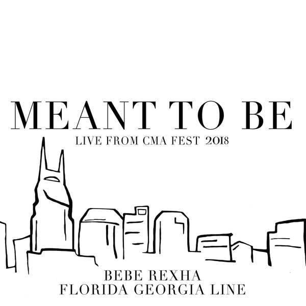 Florida Georgia Line, Bebe Rexha - Meant To Be (Live From CMA Fest 2018) - Digital Download