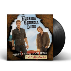 Florida Georgia Line - Here's To The Good Times...This is How We Roll - Vinyl