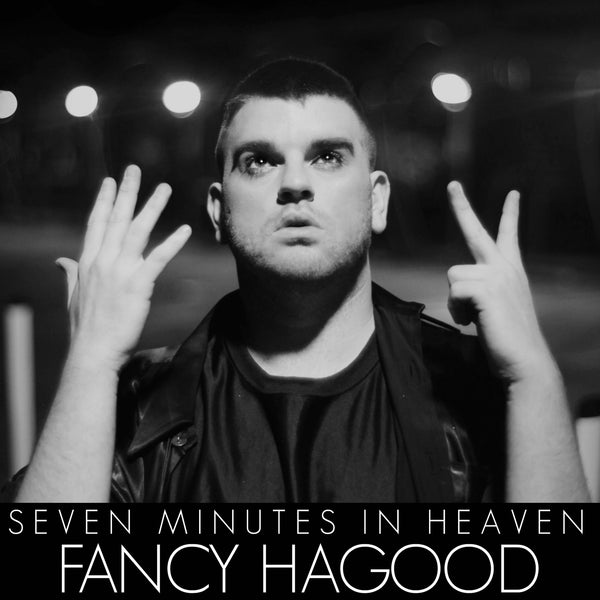 Fancy Hagood - Seven Minutes In Heaven - Digital