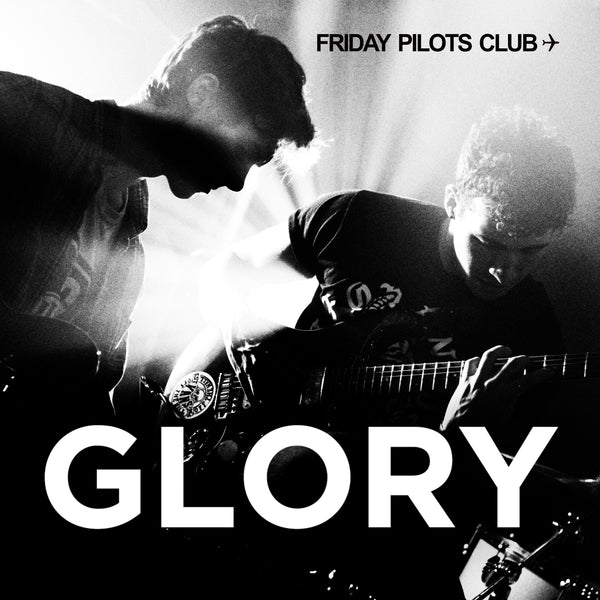 Friday Pilots Club - Glory - Digital Download