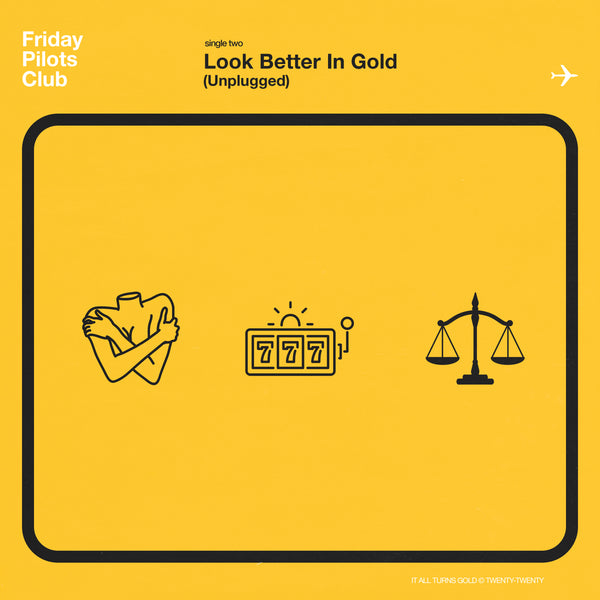 "Friday Pilots Club - ""Look Better In Gold (Unplugged)"" - Digital Download"