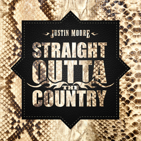 Justin Moore - Straight Outta The Country - Digital Download