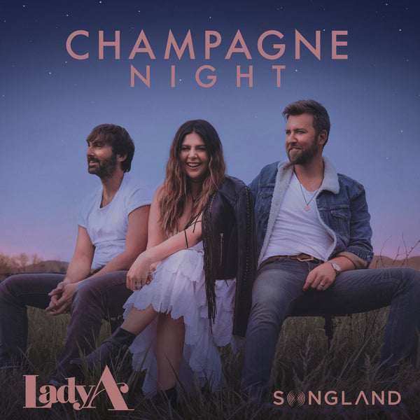 "Lady A - ""Champagne Night (From Songland) - Digital Download"