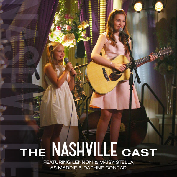 The Nashville Cast featuring Lennon & Maisy