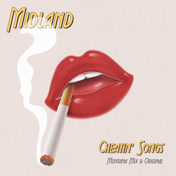 "Midland - ""Cheatin' Songs (Montana Mix & Original)"" - Digital Download"