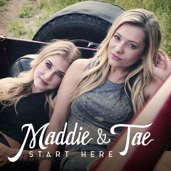 Maddie & Tae - Start Here - Digital