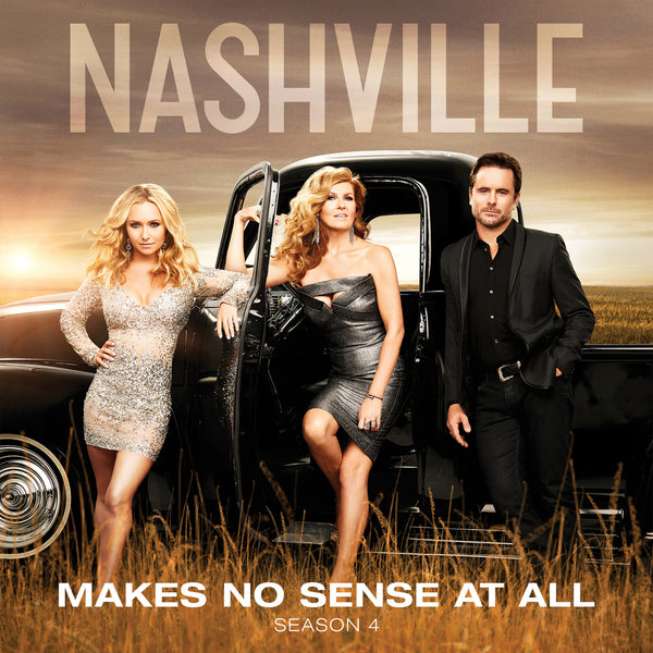 Music of Nashville - The Nashville Cast: Featuring Aubrey Peeples - Makes No Sense At All - eSingle