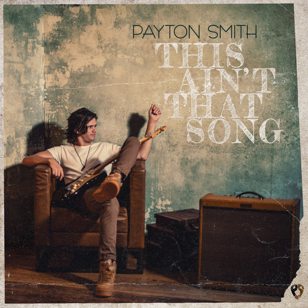 "Payton Smith - ""This Ain't That Song"" - Digital Download"