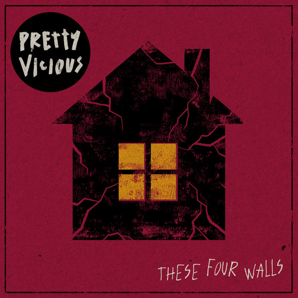 Pretty Vicious - These Four Walls - Digital Download