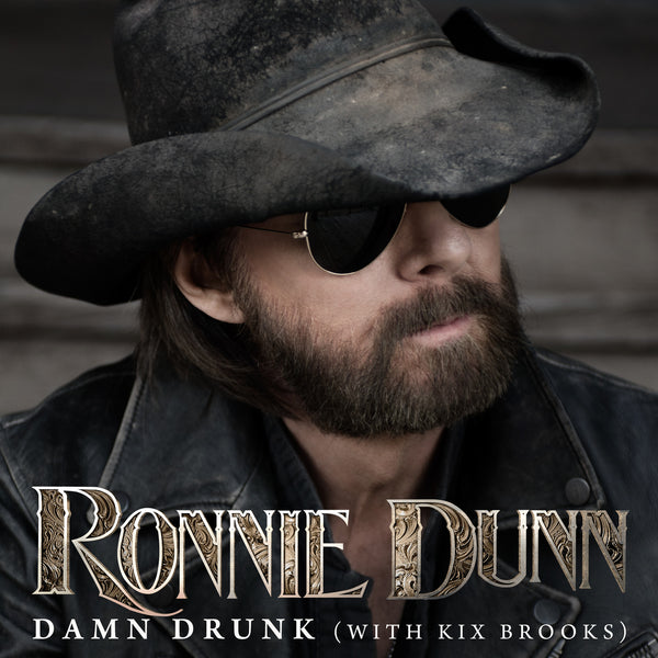 Ronnie Dunn - Damn Drunk with Kix Brooks