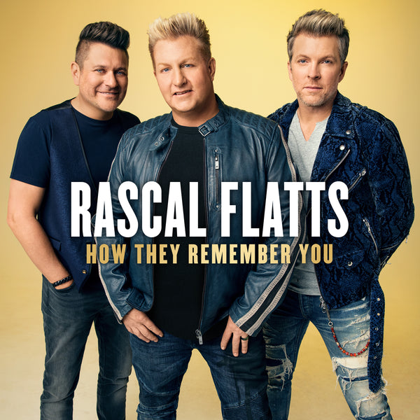 Rascal Flatts - How They Remember You - Digital Download