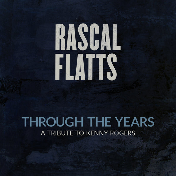 "Rascal Flatts - ""Through The Years"" - Digital Download"