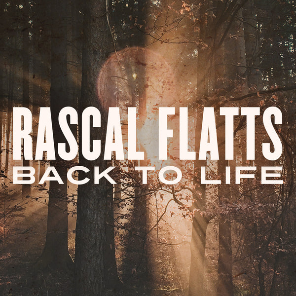 Rascal Flatts - Back to Life - Digital Download