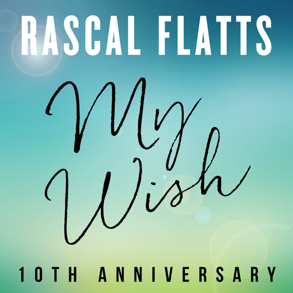 Rascal Flatts - My Wish (10th Anniversary) - Digital Single