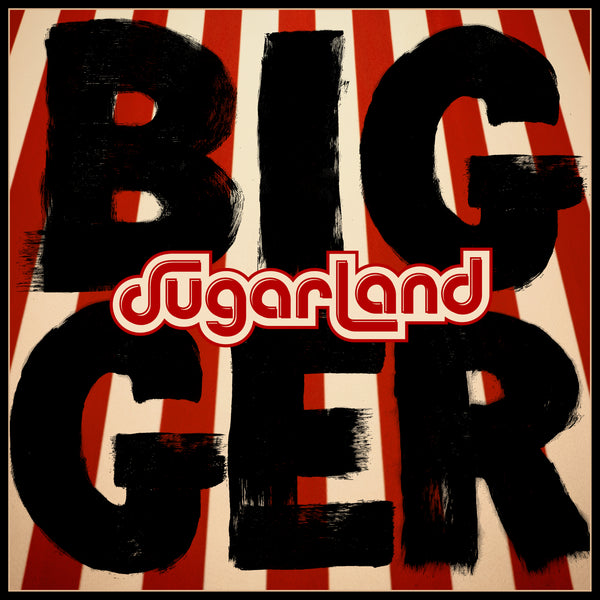 Sugarland - Bigger - Digital Download