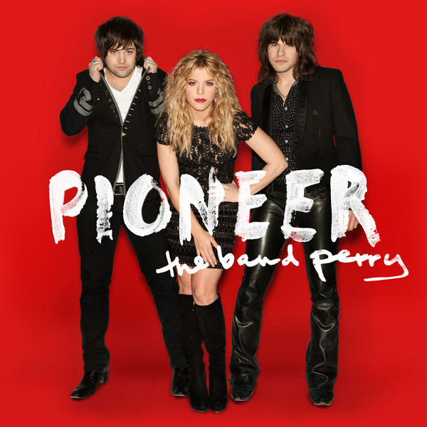 The Band Perry - Pioneer Deluxe - Vinyl
